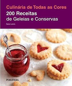 200 Receitas de Geléias e Conservas
