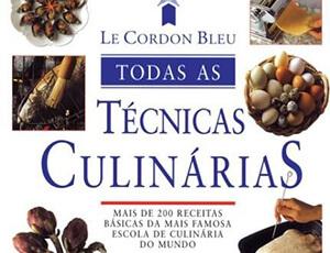 Livro: Le Cordon Bleu - Todas as Técnicas Culinárias
